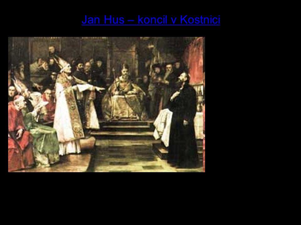2 Jan Hus – koncil v Kostnici Ve kterém roce došlo k tomuto koncilu.