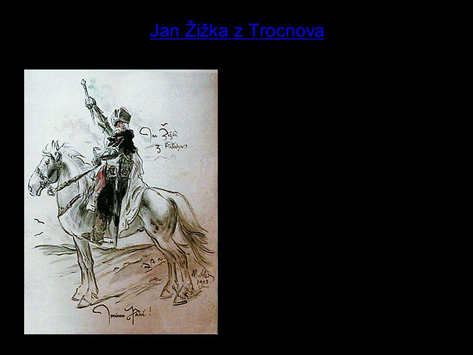 4 Jan Žižka z Trocnova Kdo je vyobrazený muž. Přečti text pod obrázkem – co tato slova znamenají.