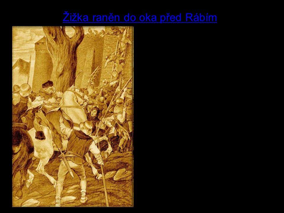 7 Žižka raněn do oka před Rábím Kdy se stala vyobrazená událost.