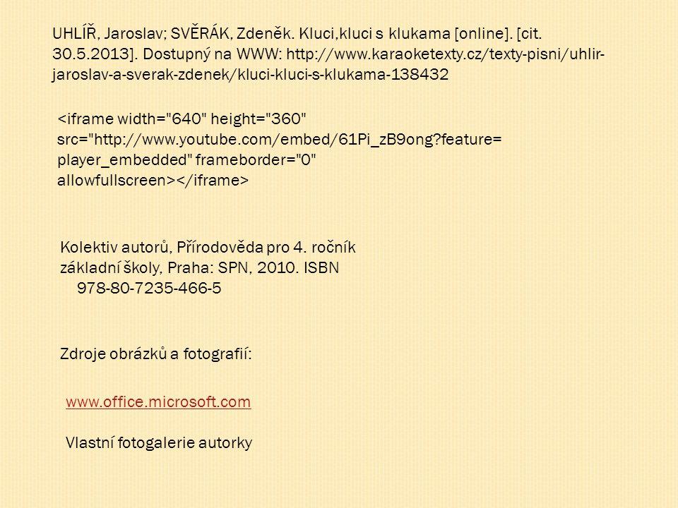 UHLÍŘ, Jaroslav; SVĚRÁK, Zdeněk. Kluci,kluci s klukama [online].