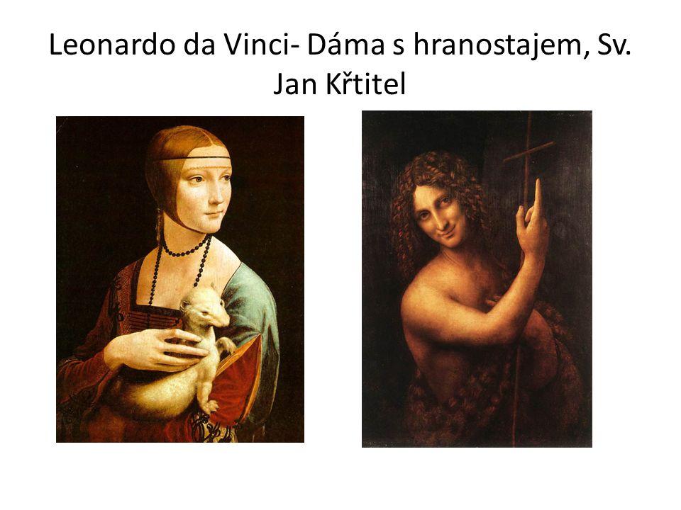 Leonardo da Vinci- Dáma s hranostajem, Sv. Jan Křtitel