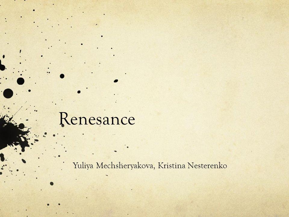 Renesance Yuliya Mechsheryakova, Kristina Nesterenko