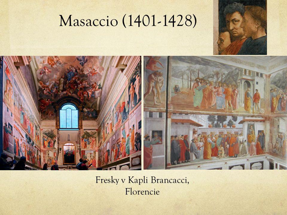 Masaccio (1401-1428) Fresky v Kapli Brancacci, Florencie