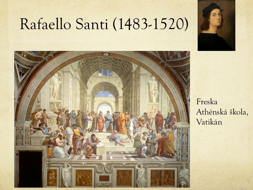 Rafaello Santi (1483-1520) Freska Athénská škola, Vatikán