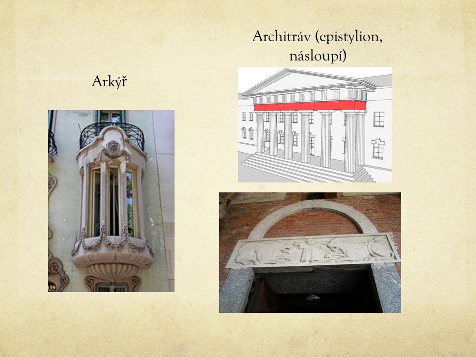 Arký ř Architráv (epistylion, násloupí)