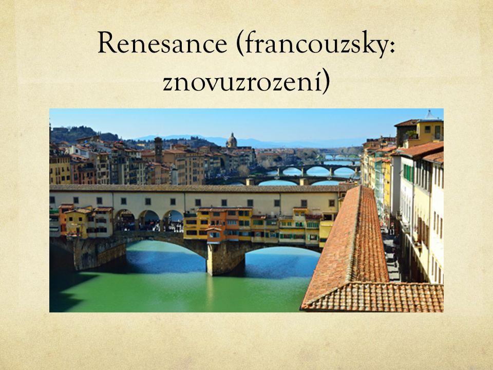 Renesance (francouzsky: znovuzrození)
