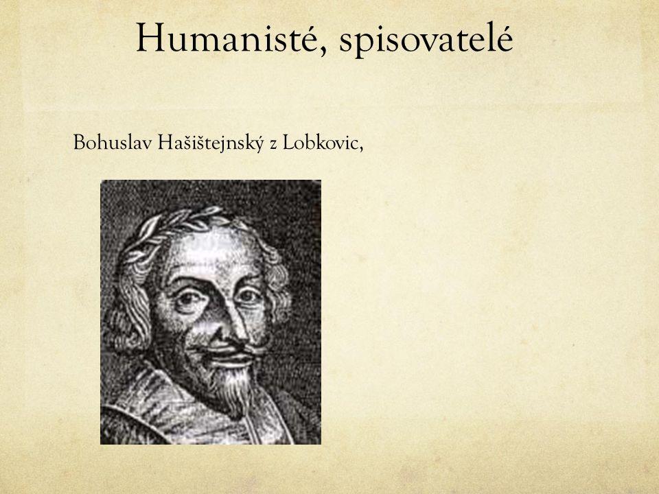 Humanisté, spisovatelé Bohuslav Hašištejnský z Lobkovic,