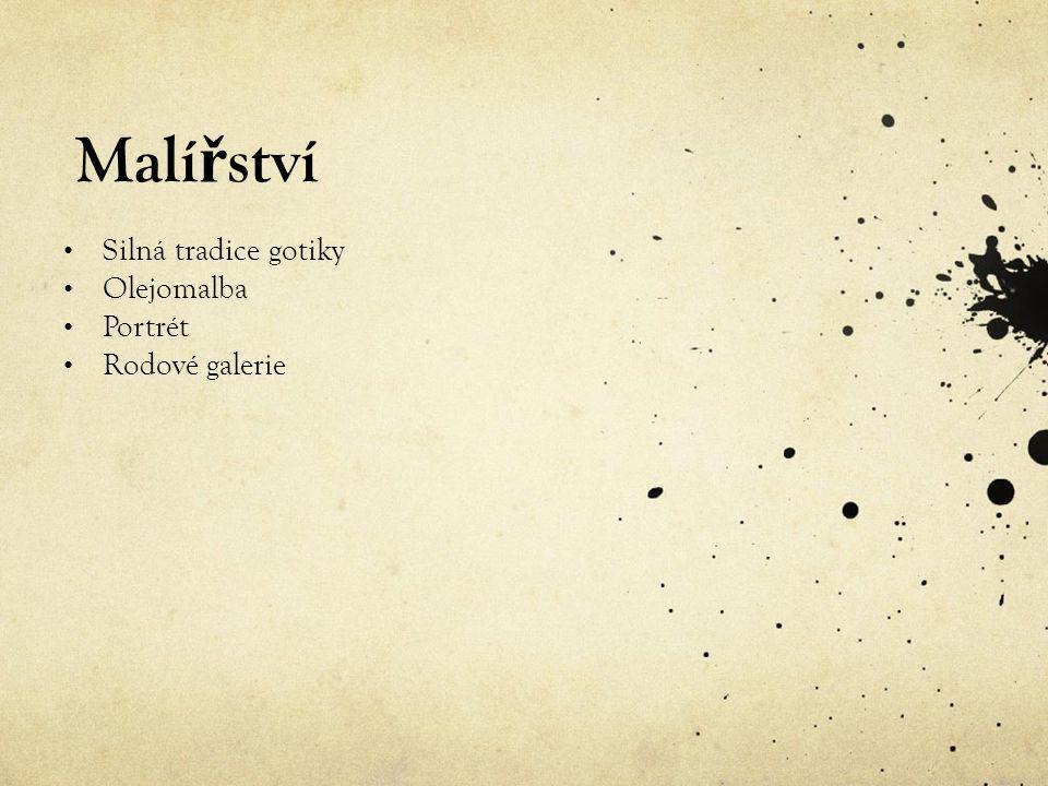 Malí ř ství Silná tradice gotiky Olejomalba Portrét Rodové galerie
