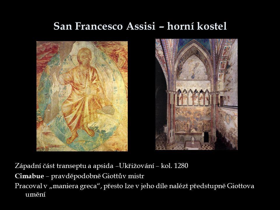 """San Francesco Assisi – horní kostel Západní část transeptu a apsida –Ukřižování – kol. 1280 Cimabue – pravděpodobně Giottův mistr Pracoval v """"maniera"""
