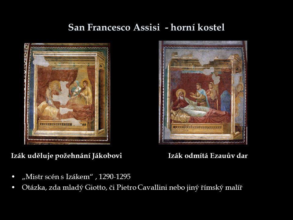 """San Francesco Assisi - horní kostel Izák uděluje požehnání Jákobovi Izák odmítá Ezauův dar """"Mistr scén s Izákem , 1290-1295 Otázka, zda mladý Giotto, či Pietro Cavallini nebo jiný římský malíř"""