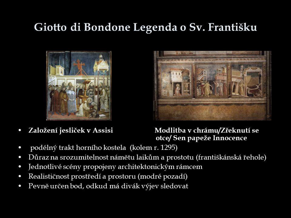 Giotto di Bondone Legenda o Sv. Františku Založení jesliček v Assisi Modlitba v chrámu/Zřeknutí se otce/ Sen papeže Innocence podélný trakt horního ko