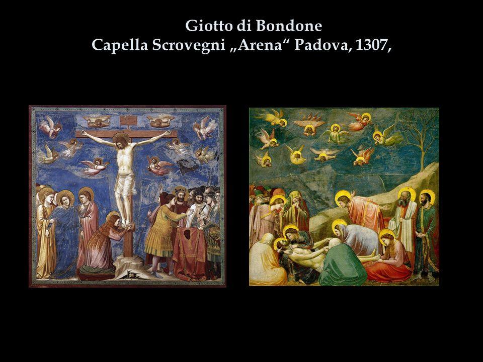 """Giotto di Bondone Capella Scrovegni """"Arena Padova, 1307,"""