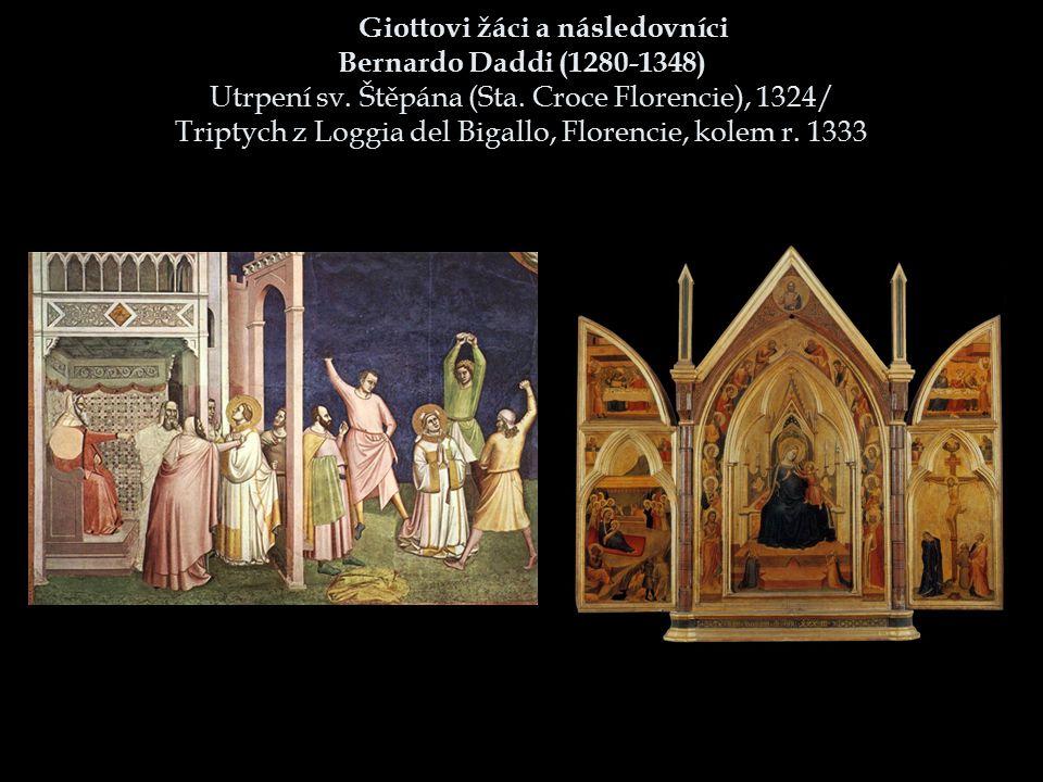 Giottovi žáci a následovníci Bernardo Daddi (1280-1348) Utrpení sv. Štěpána (Sta. Croce Florencie), 1324/ Triptych z Loggia del Bigallo, Florencie, ko