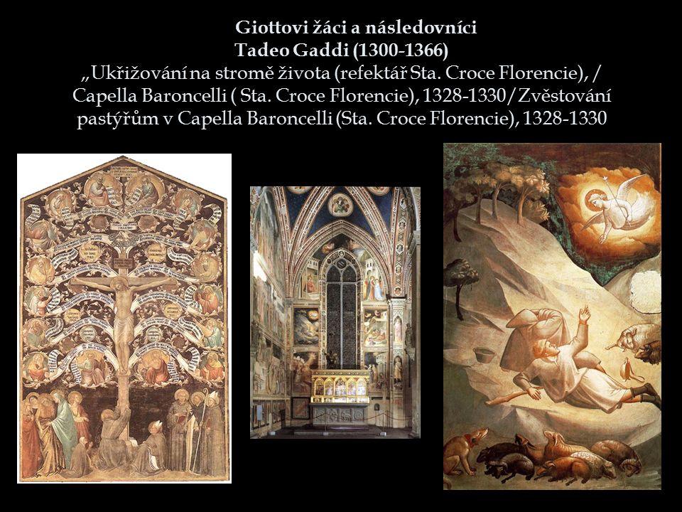 """Giottovi žáci a následovníci Tadeo Gaddi (1300-1366) """"Ukřižování na stromě života (refektář Sta. Croce Florencie), / Capella Baroncelli ( Sta. Croce F"""
