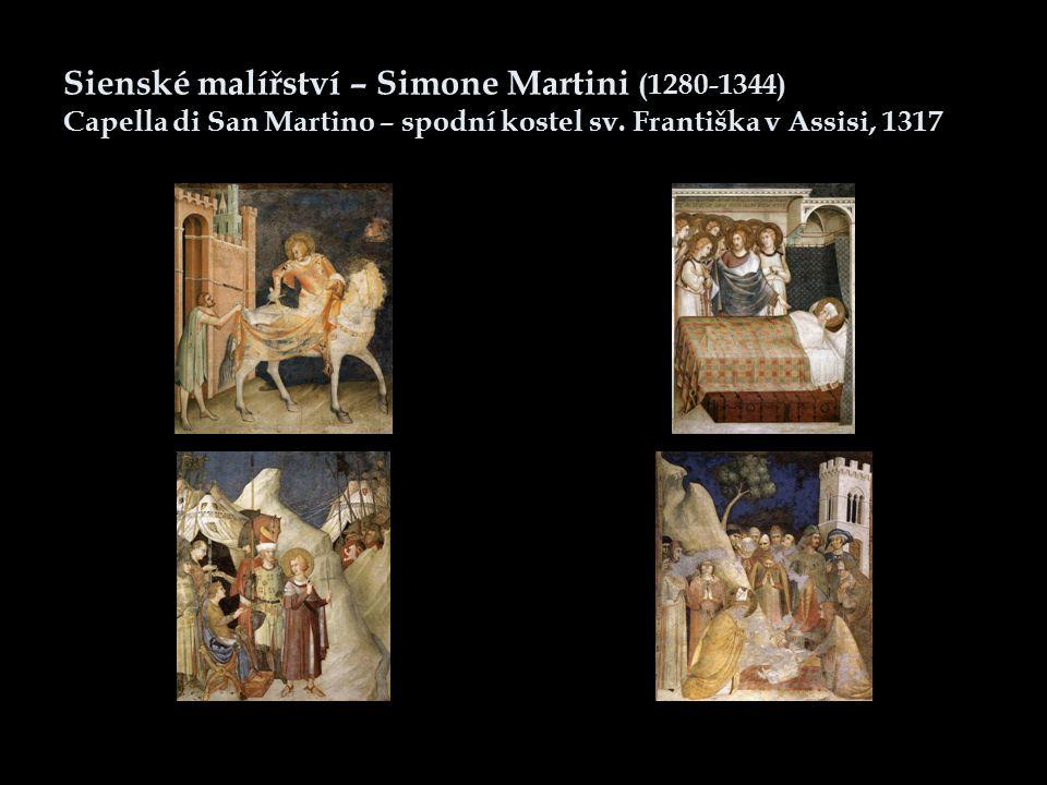 Sienské malířství – Simone Martini (1280-1344) Capella di San Martino – spodní kostel sv. Františka v Assisi, 1317