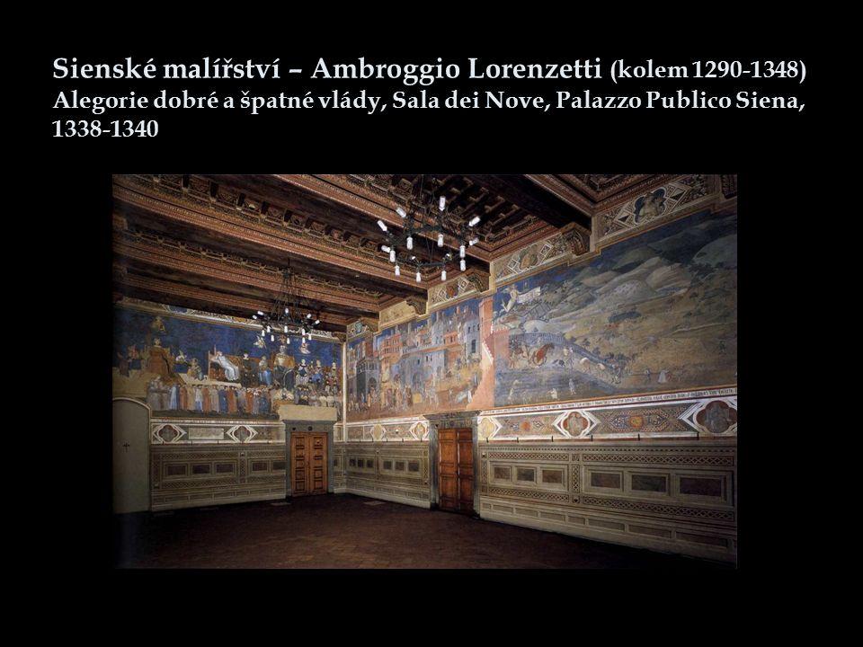 Sienské malířství – Ambroggio Lorenzetti (kolem 1290-1348) Alegorie dobré a špatné vlády, Sala dei Nove, Palazzo Publico Siena, 1338-1340