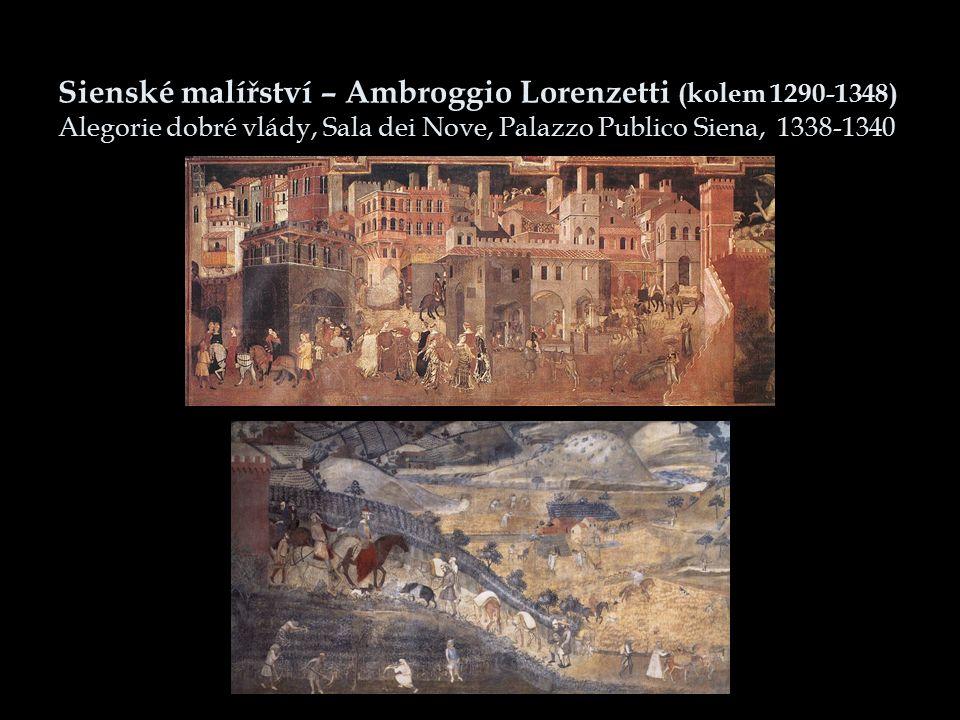 Sienské malířství – Ambroggio Lorenzetti (kolem 1290-1348) Alegorie dobré vlády, Sala dei Nove, Palazzo Publico Siena, 1338-1340