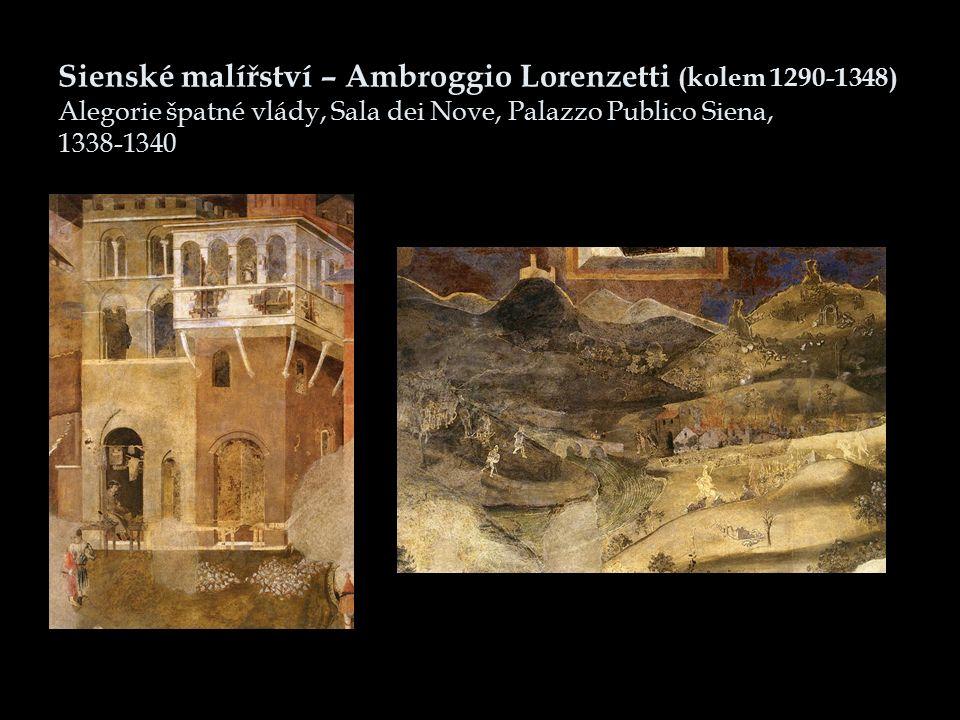 Sienské malířství – Ambroggio Lorenzetti (kolem 1290-1348) Alegorie špatné vlády, Sala dei Nove, Palazzo Publico Siena, 1338-1340