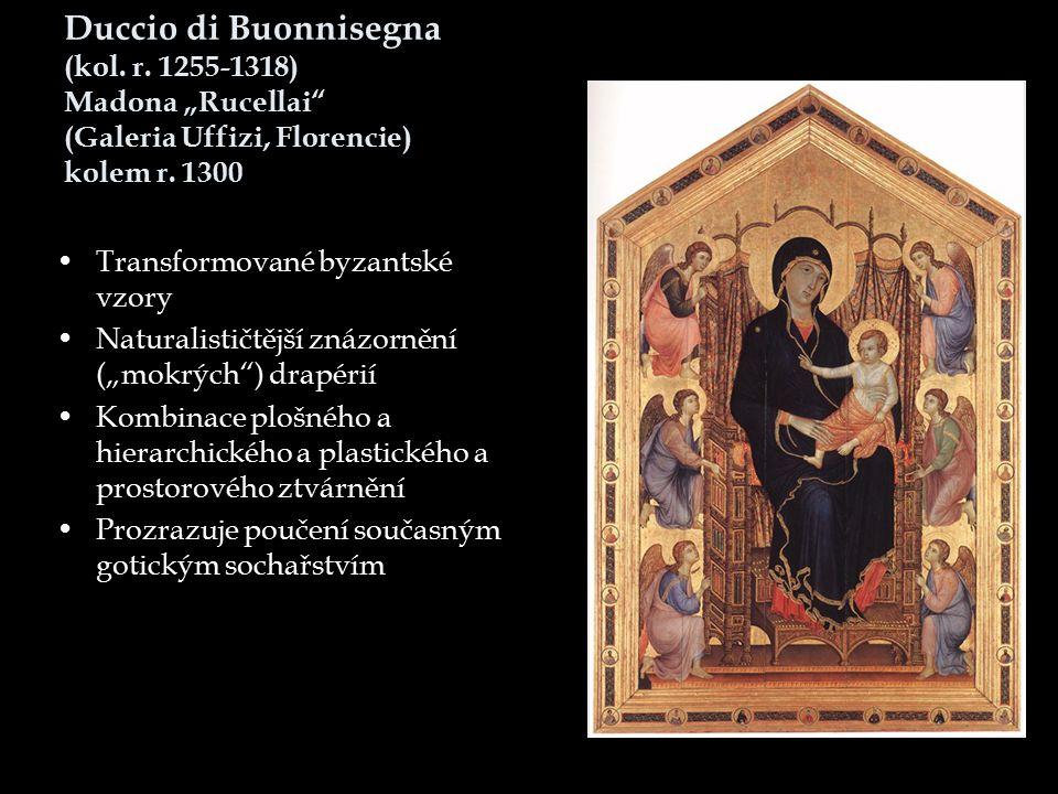"""Duccio di Buonnisegna (kol. r. 1255-1318) Madona """"Rucellai"""" (Galeria Uffizi, Florencie) kolem r. 1300 Transformované byzantské vzory Naturalističtější"""