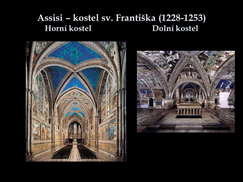 Assisi – kostel sv. Františka (1228-1253) Horní kostel Dolní kostel
