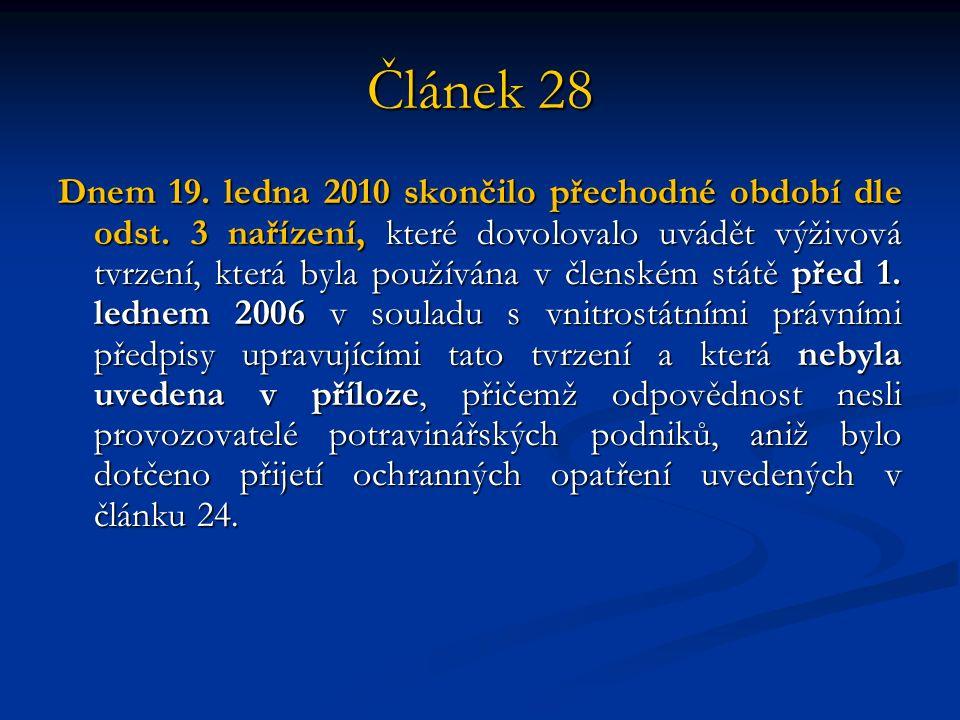 Článek 28 Dnem 19.ledna 2010 skončilo přechodné období dle odst.