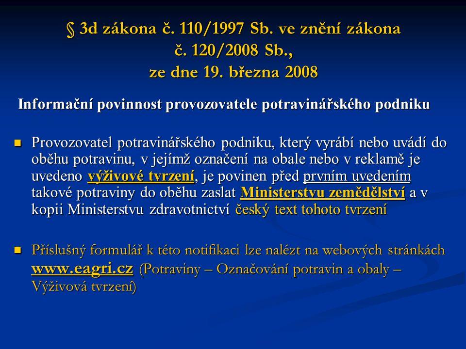 § 3d zákona č.110/1997 Sb. ve znění zákona č. 120/2008 Sb., ze dne 19.