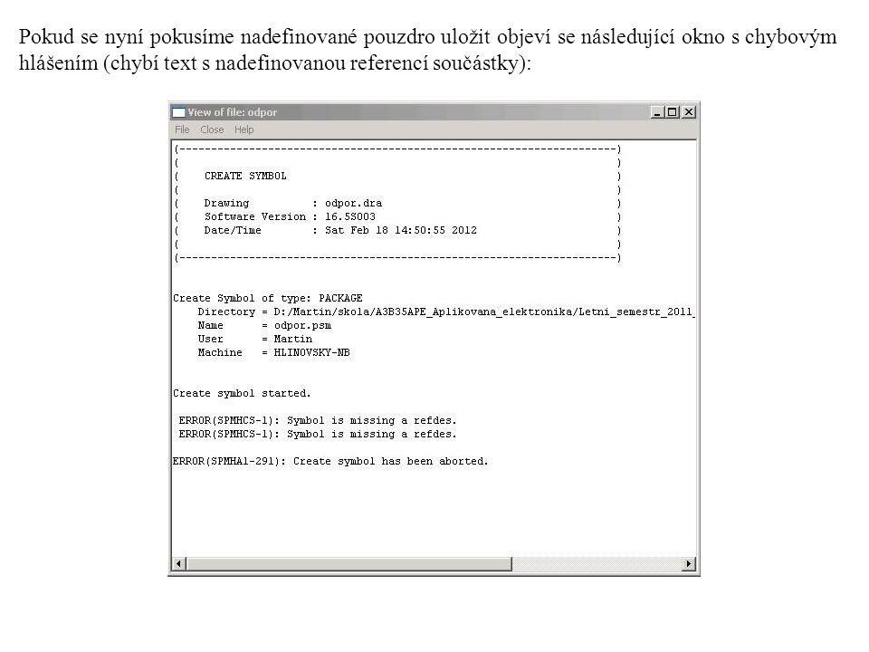 Pokud se nyní pokusíme nadefinované pouzdro uložit objeví se následující okno s chybovým hlášením (chybí text s nadefinovanou referencí součástky):