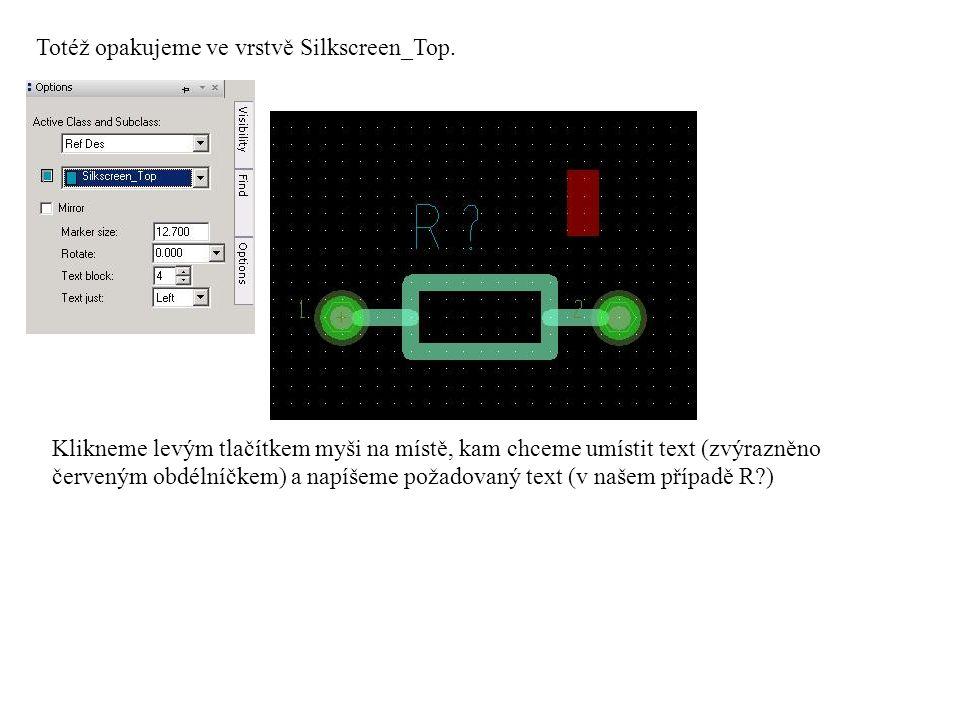 Totéž opakujeme ve vrstvě Silkscreen_Top.