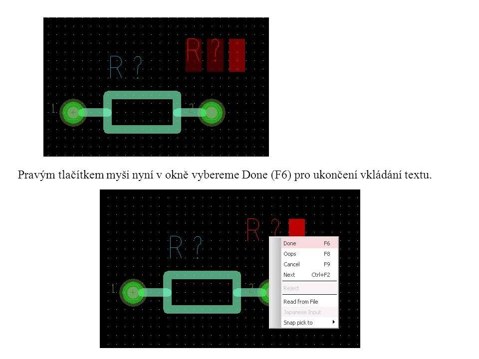 Pravým tlačítkem myši nyní v okně vybereme Done (F6) pro ukončení vkládání textu.