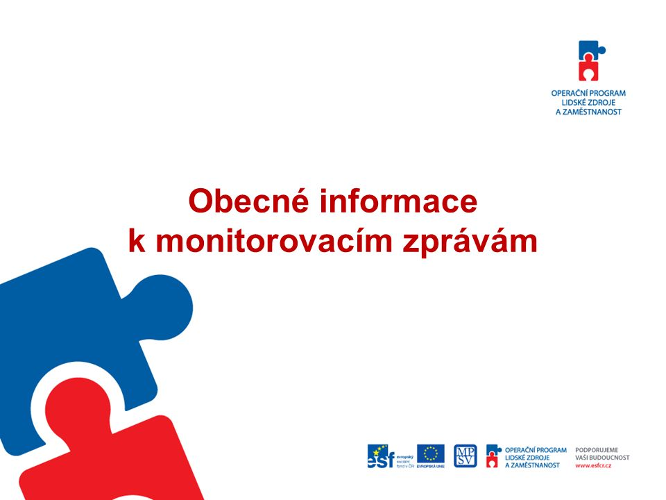 Obecné informace k monitorovacím zprávám