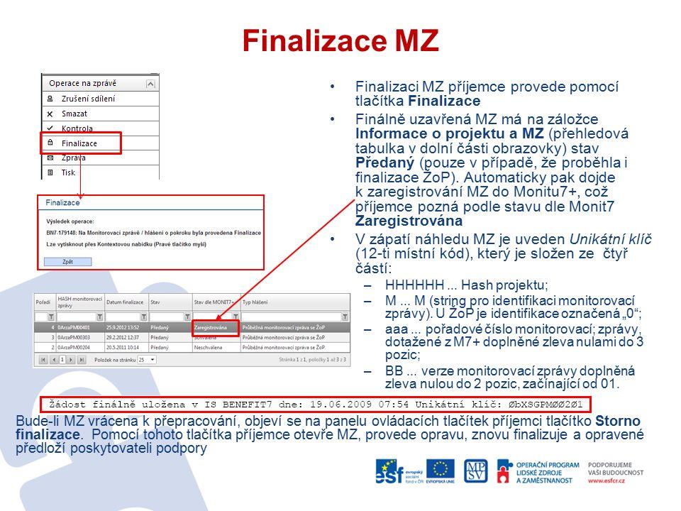 Finalizace MZ Finalizaci MZ příjemce provede pomocí tlačítka Finalizace Finálně uzavřená MZ má na záložce Informace o projektu a MZ (přehledová tabulk