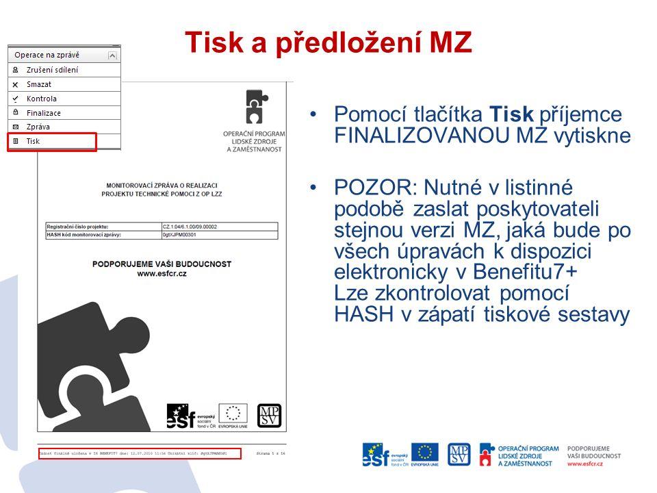 Tisk a předložení MZ Pomocí tlačítka Tisk příjemce FINALIZOVANOU MZ vytiskne POZOR: Nutné v listinné podobě zaslat poskytovateli stejnou verzi MZ, jaká bude po všech úpravách k dispozici elektronicky v Benefitu7+ Lze zkontrolovat pomocí HASH v zápatí tiskové sestavy