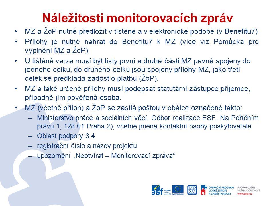 Náležitosti monitorovacích zpráv MZ a ŽoP nutné předložit v tištěné a v elektronické podobě (v Benefitu7) Přílohy je nutné nahrát do Benefitu7 k MZ (v