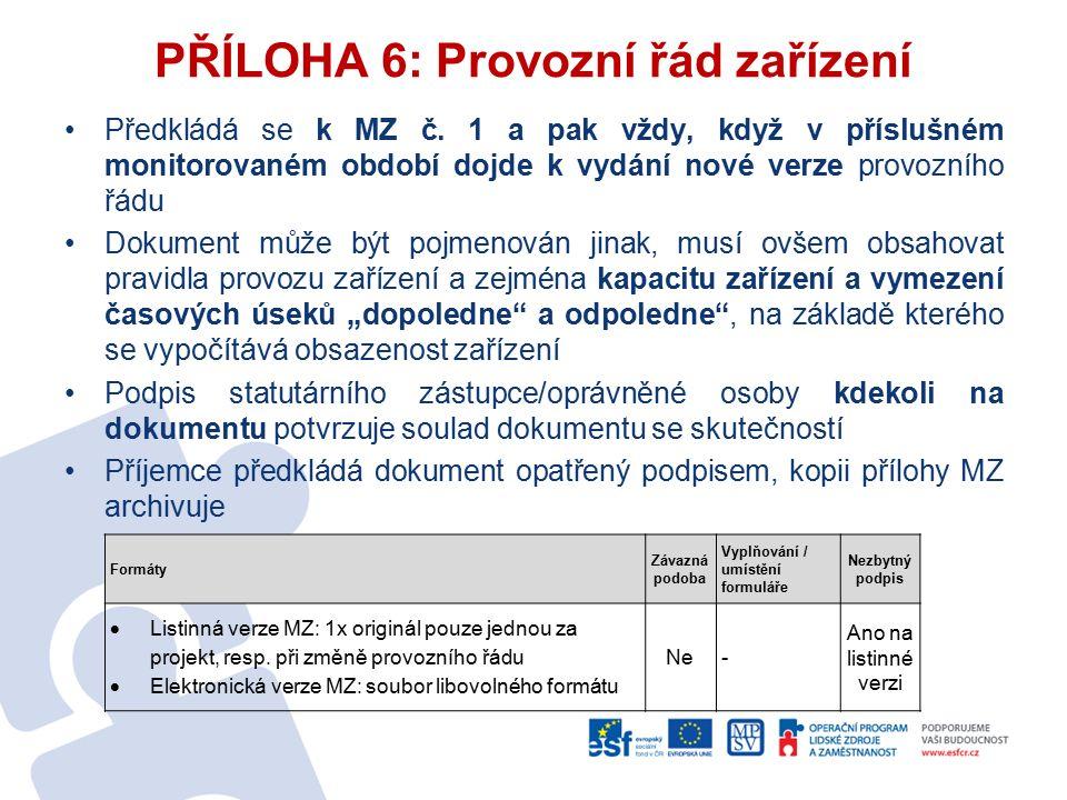 Předkládá se k MZ č. 1 a pak vždy, když v příslušném monitorovaném období dojde k vydání nové verze provozního řádu Dokument může být pojmenován jinak