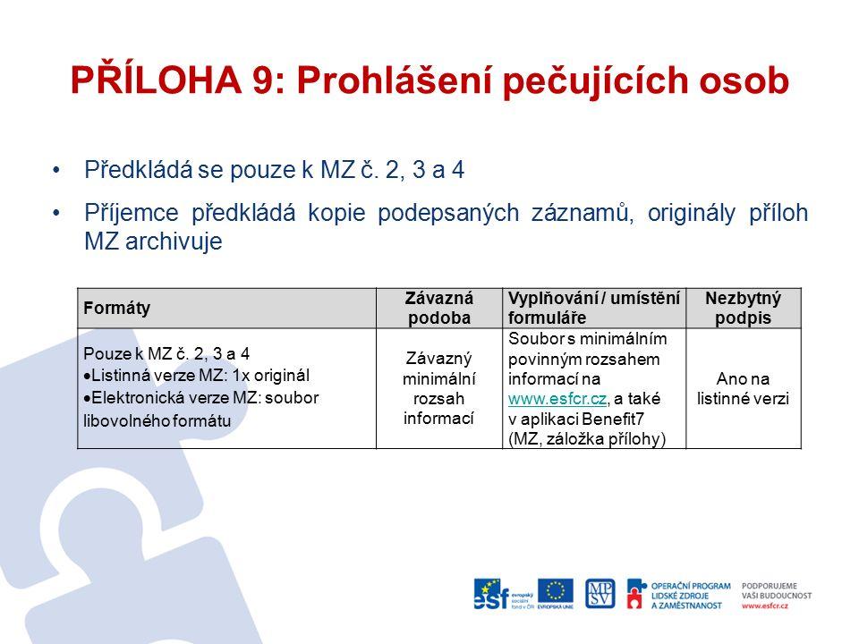 Předkládá se pouze k MZ č. 2, 3 a 4 Příjemce předkládá kopie podepsaných záznamů, originály příloh MZ archivuje Formáty Závazná podoba Vyplňování / um