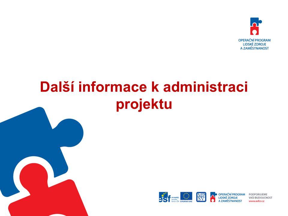 Další informace k administraci projektu