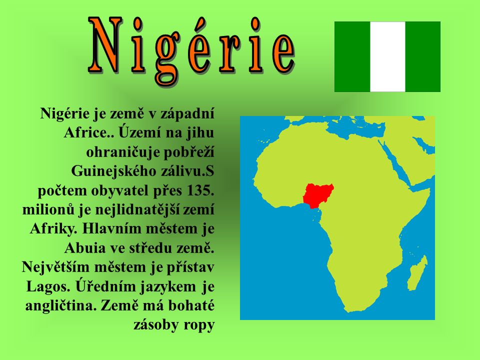 Nigérie je země v západní Africe..