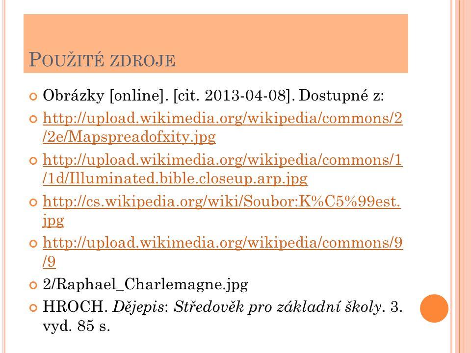 P OUŽITÉ ZDROJE Obrázky [online]. [cit. 2013-04-08]. Dostupné z: http://upload.wikimedia.org/wikipedia/commons/2 /2e/Mapspreadofxity.jpg http://upload