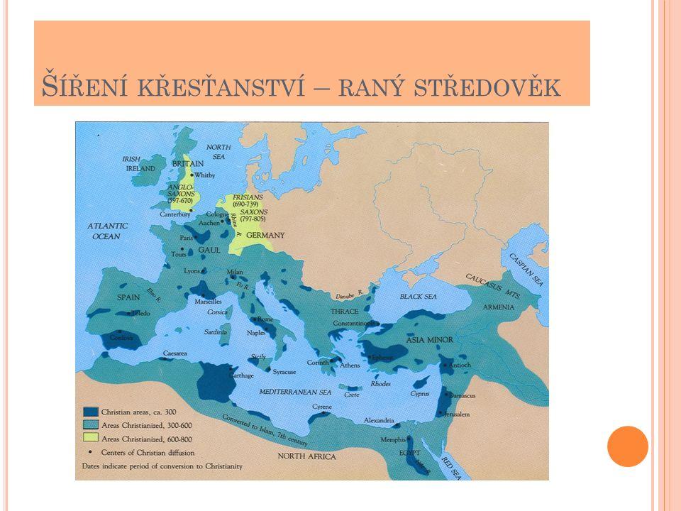 N ÁBOŽENSKÁ ORGANIZACE Od 3.století nové náboženství rozšiřováno.