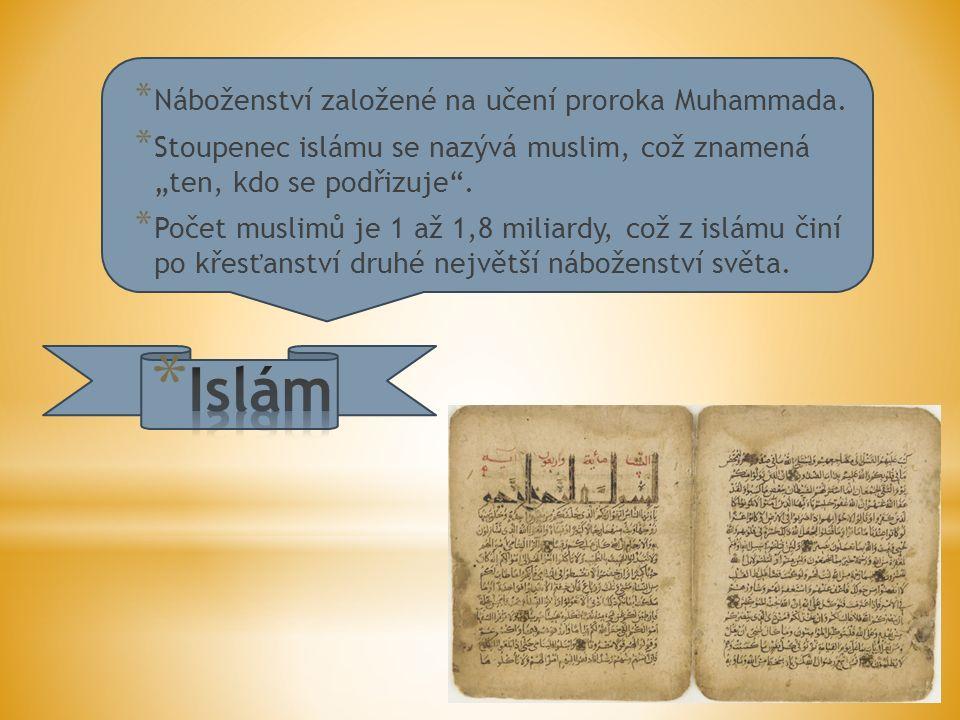 * Náboženství založené na učení proroka Muhammada.