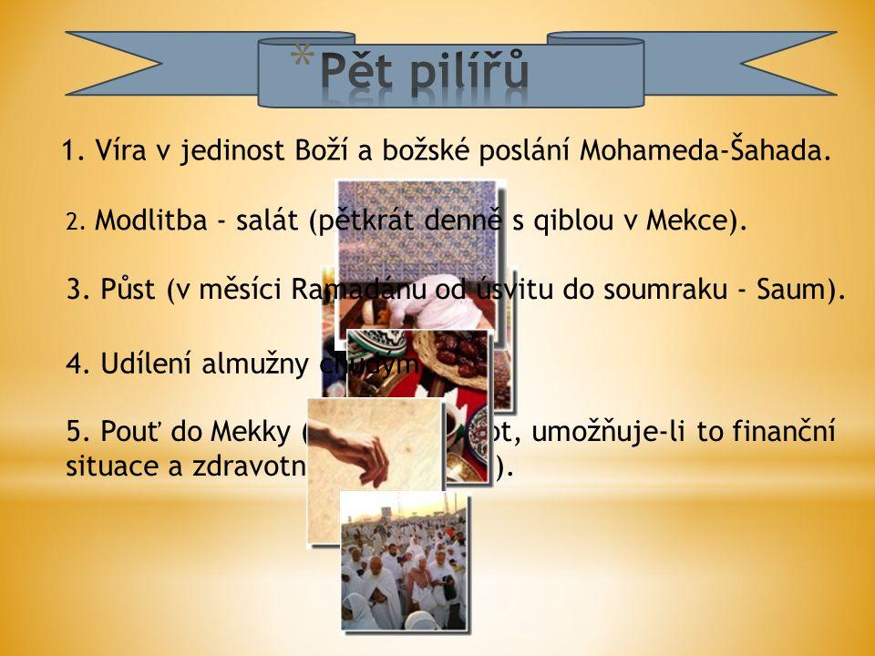 5. Pouť do Mekky (jednou za život, umožňuje-li to finanční situace a zdravotní stav muslima).