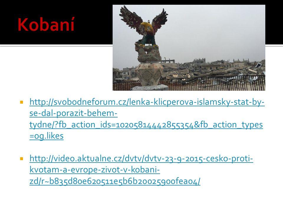  http://svobodneforum.cz/lenka-klicperova-islamsky-stat-by- se-dal-porazit-behem- tydne/?fb_action_ids=10205814442855354&fb_action_types =og.likes http://svobodneforum.cz/lenka-klicperova-islamsky-stat-by- se-dal-porazit-behem- tydne/?fb_action_ids=10205814442855354&fb_action_types =og.likes  http://video.aktualne.cz/dvtv/dvtv-23-9-2015-cesko-proti- kvotam-a-evrope-zivot-v-kobani- zd/r~b835d80e620511e5b6b20025900fea04/ http://video.aktualne.cz/dvtv/dvtv-23-9-2015-cesko-proti- kvotam-a-evrope-zivot-v-kobani- zd/r~b835d80e620511e5b6b20025900fea04/