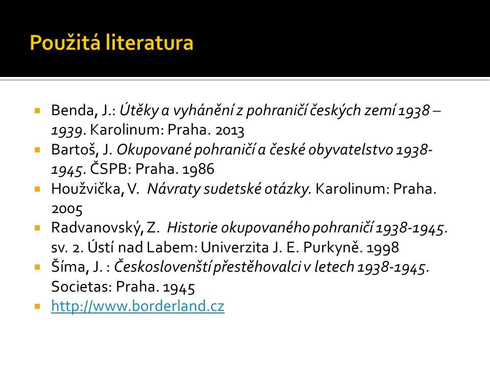  Benda, J.: Útěky a vyhánění z pohraničí českých zemí 1938 – 1939.