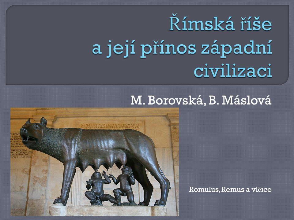 M. Borovská, B. Máslová Romulus, Remus a vl č ice