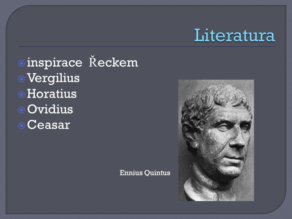  inspirace Ř eckem  Vergilius  Horatius  Ovidius  Ceasar Ennius Quintus