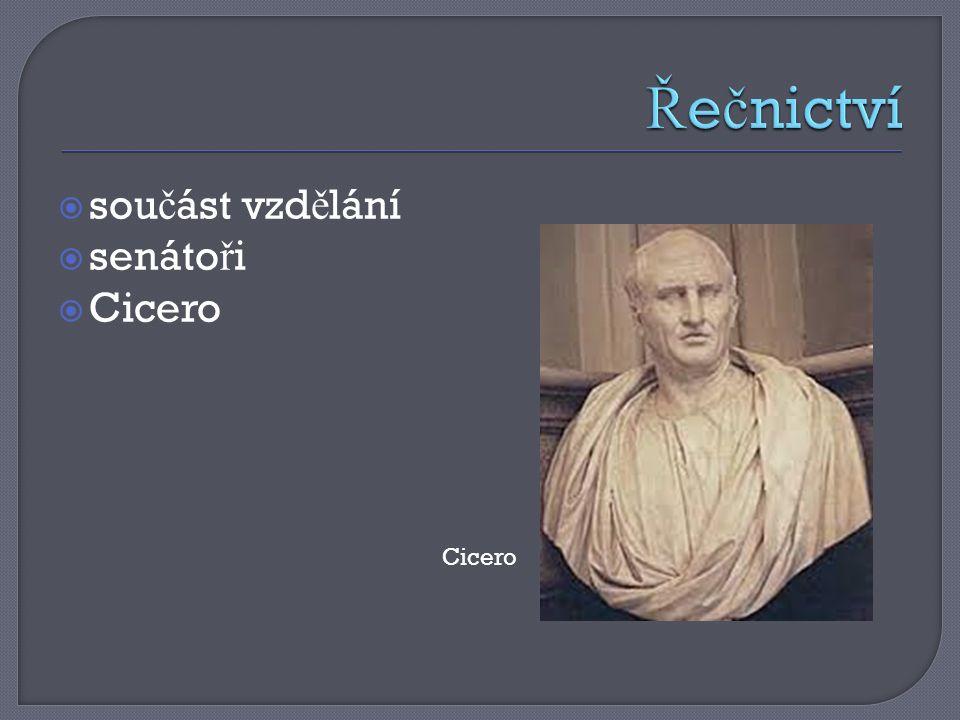  sou č ást vzd ě lání  senáto ř i  Cicero Cicero