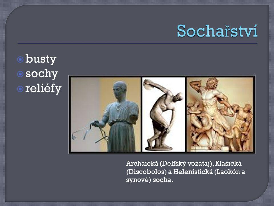  busty  sochy  reliéfy Archaická (Delfský vozataj), Klasická (Discobolos) a Helenistická (Laokón a synové) socha.