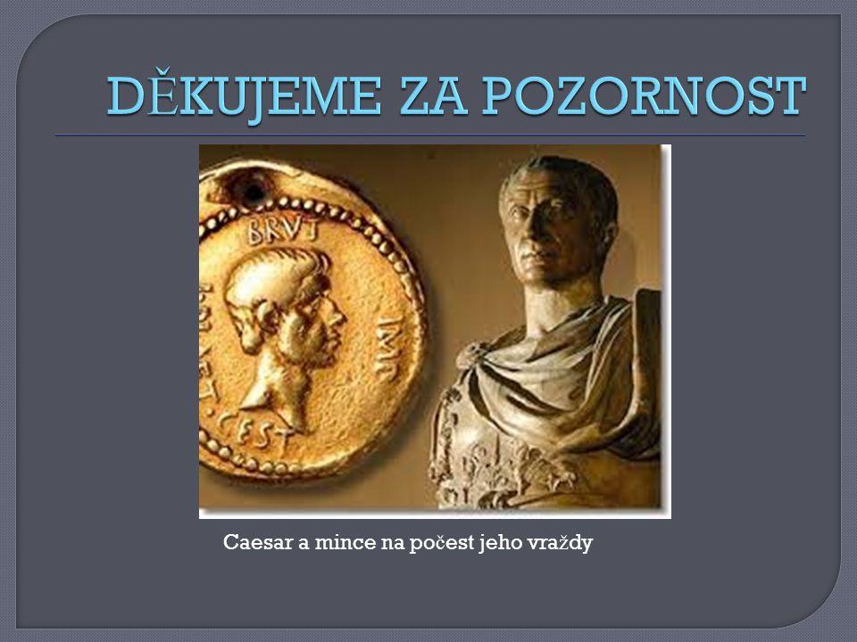 Caesar a mince na po č est jeho vra ž dy