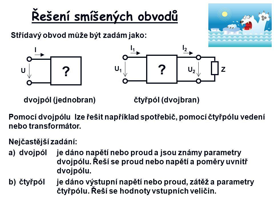 Řešení smíšených obvodů Střídavý obvod může být zadám jako: .
