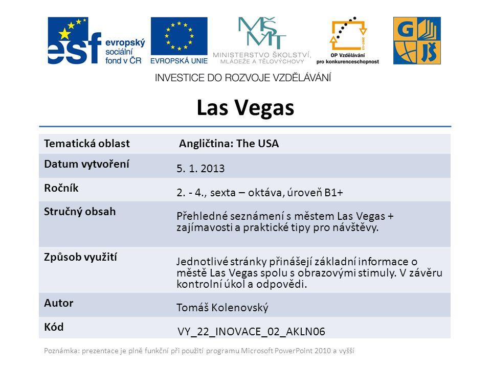 Las Vegas Gymnázium a Jazyková škola s právem státní jazykové zkoušky Zlín Tematická oblast Angličtina: The USA Datum vytvoření 5.